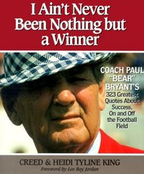 ... Paul Bear Bryant's 323 Greatest Quotes About Success, On and Off the