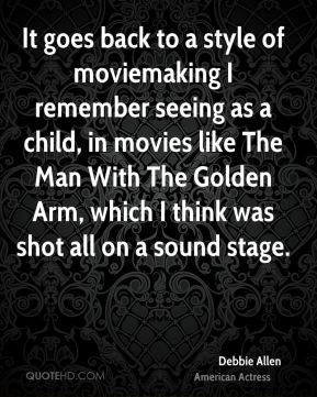 Debbie Allen - It goes back to a style of moviemaking I remember ...
