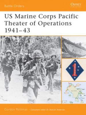 US Marine Corps Pacific Theater of Operations 1941-43 (Battle Orders)