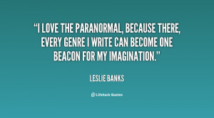 love the paranormal, because there, every genre I write can become ...