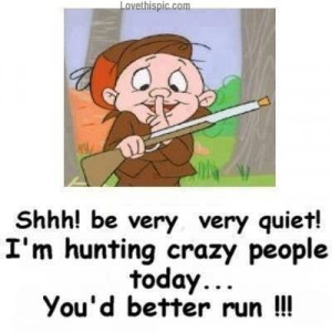 ... quote lol funny quote funny quotes looney tunes humor elmer fudd