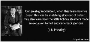Great Grandchildren Quotes Our great-grandchildren, when