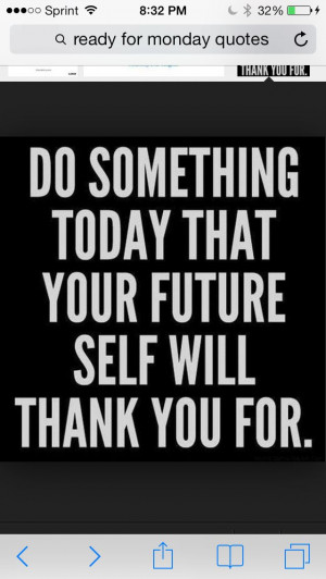 ... your future self will thank you for.