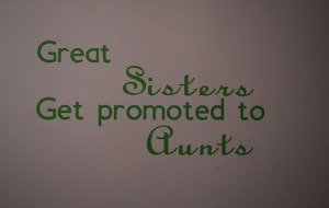 Great Sisters Get Promoted to Aunts
