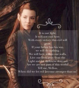 Tauriel quote from The Hobbit Desolation of Smaug. Not a fan of her ...