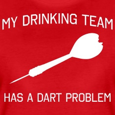 My Drinking Team Has a Dart Problem T-Shirts
