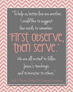 . 'First observe, then serve' quote. LDS Visiting teaching quote ...