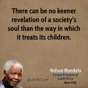 There can be no keener revelation of a society's soul than the way in ...