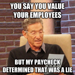 maury determined that was a lie you say you value your employees but ...