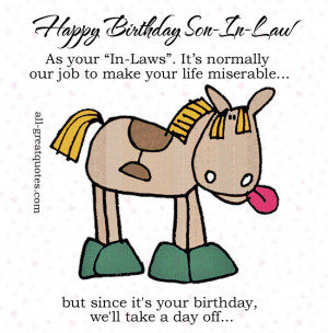 "Happy Birthday Son-In-Law .. As your ""In-Laws"". It's normally ..."