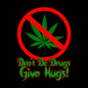 Don't Do Drugs, Give Hugs!