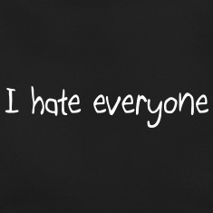 hate everyone T-Shirts