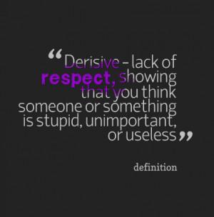 Disrespectful Relationship Quotes Disrespected derisive
