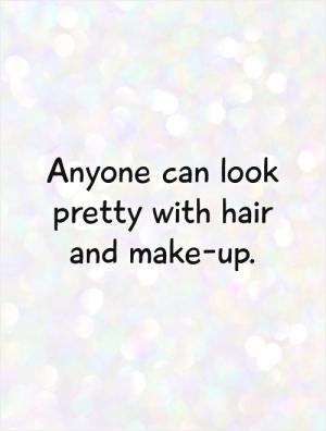 Girls With Too Much Makeup Quotes