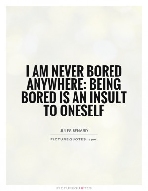 Being Bored Quotes