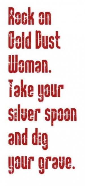 Rock and Roll Lyric Quotes | ... Gold Dust Woman-FleetwoodMac