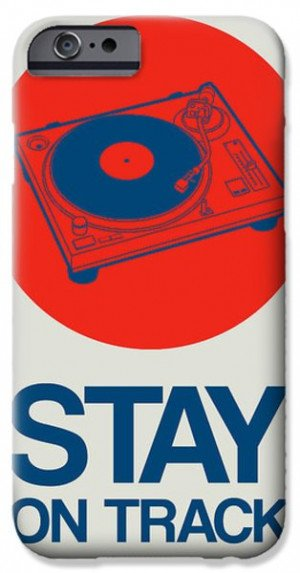Inspirational Quotes iPhone Cases - Stay On Track Record Player 1 ...