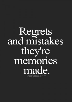 Quotes About Regrets And Mistakes