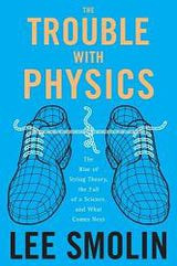 ... of the hardcover edition of The Trouble with Physics, by Lee Smolin