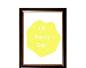 Oh Happy Day- Printable quote - Inspirational Quote - Yellow art ...