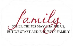 Family....we start and end with family