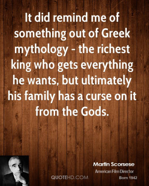 It did remind me of something out of Greek mythology - the richest ...