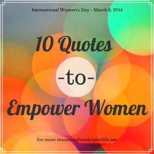 10 Quotes to Empower Women via @familysportlife