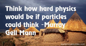 Murray Gell Mann Quotes Pictures