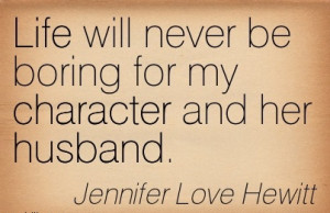 Life will never be Boring for my Character and her Husband. - Jennifer ...