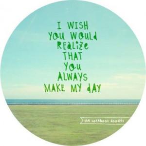 you always make my day