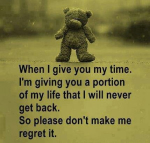 My time is valuable, don't waste it..