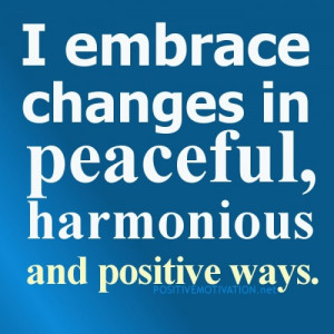 ... women – I embrace changes in peaceful, harmonious and positive ways