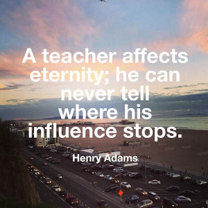 Henry Adams , Inspirational Quote of the day