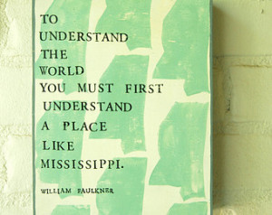 ... art o n wood panel, William Faulkner quote, Mississippi stamped art