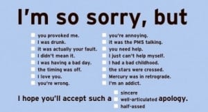 So Sorry, But - Apology Quote