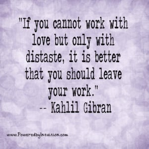 Kahlil-Gibran-quote-about-leaving-work.jpg