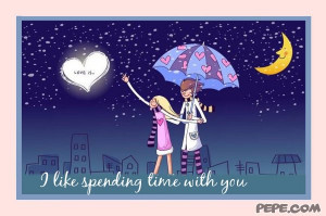 like spending time with you