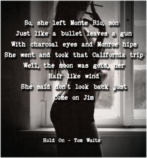 Tom Waits Hold On Lyrics