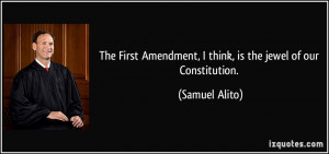 The First Amendment, I think, is the jewel of our Constitution ...