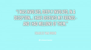 was involved, deeply involved, in a deception... I have deceived my ...
