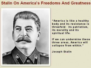 ... Joseph Stalin HERE at Moonbattery . Even more quotes from Stalin HERE
