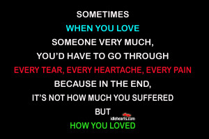 Home » Quotes » Love Quotes » Sometimes When You Love Someone Very ...