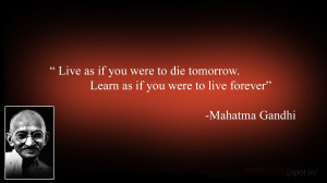 Mahatma Gandhi Wallpaper with Quote on Life and Learning