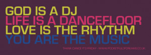 God Is A Dj Life Is A Dancefloor Love Are The Music