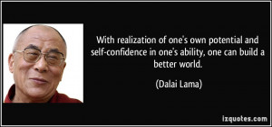 With realization of one's own potential and self-confidence in one's ...
