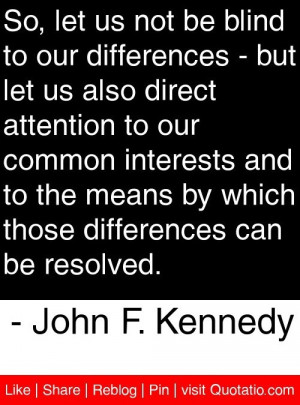 John f kennedy, quotes, sayings, politics, differences