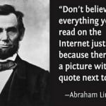 funny-ab-lincoln-quote-dont-believe-every-you-read-internet-pics ...