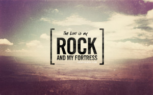God Quotes Tumblr The lord is my rock
