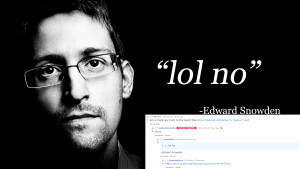 lol no --Edward Snowden | Edward Snowden | Know Your Meme