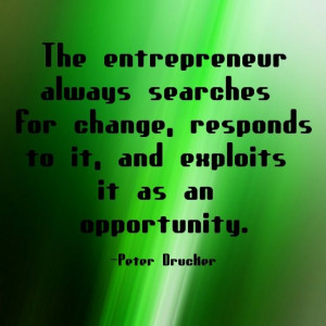 ... change, responds to it, and exploits it as an opportunity.